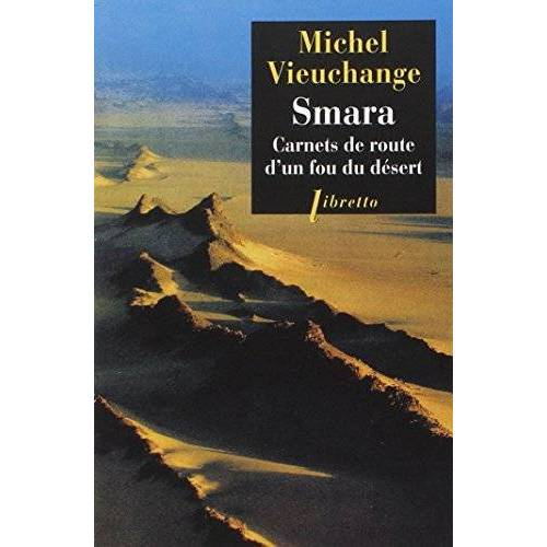 Michel Vieuchange - Smara : Carnets de route d'un fou du désert - Preis vom 20.10.2020 04:55:35 h