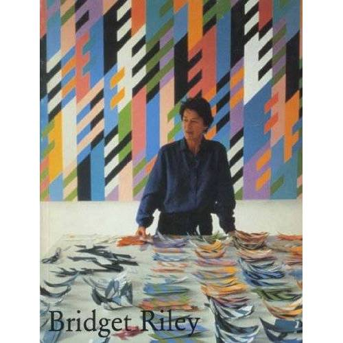 B Riley - BRIDGET RILEY: PAINTINGS 1982-1992 - Preis vom 25.02.2021 06:08:03 h