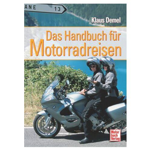Klaus Demel - Das Handbuch für Motorradreisen - Preis vom 14.01.2021 05:56:14 h