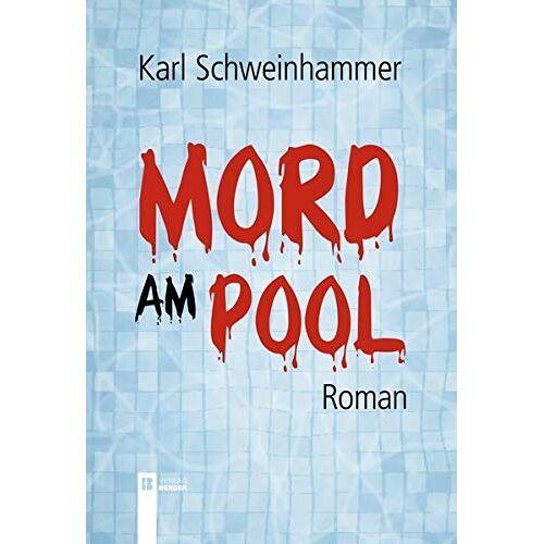 Karl Schweinhammer - Mord am Pool - Preis vom 05.09.2020 04:49:05 h