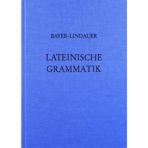 Karl Bayer - Grammatiken II: Lateinische Grammatik - Preis vom 06.12.2019 06:03:57 h