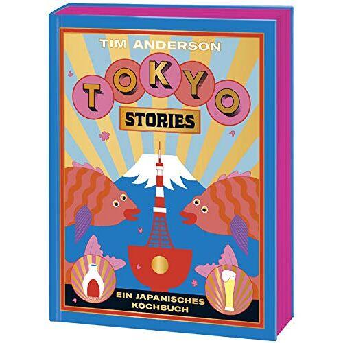 Tim Anderson - TOKYO: Ein japanisches Kochbuch - Preis vom 06.09.2020 04:54:28 h