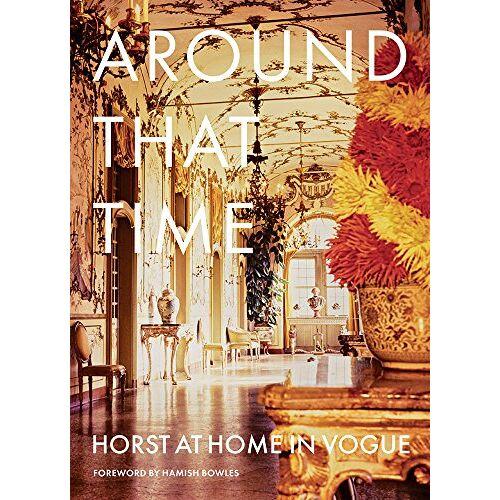 Horst, Horst P. - Around That Time: Horst P. Horst and Valentine Lawford in Vogue - Preis vom 19.01.2021 06:03:31 h