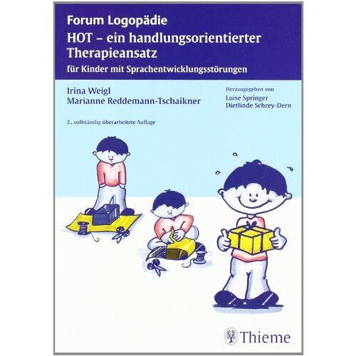 Irina Weigl - HOT - ein handlungsorientierter Therapieansatz: Für Kinder mit Sprachentwicklungsstörungen - Preis vom 28.10.2020 05:53:24 h