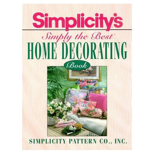 Simplicity Pattern Company - Simplicity's Simply the Best Home Decorating Book - Preis vom 13.05.2021 04:51:36 h