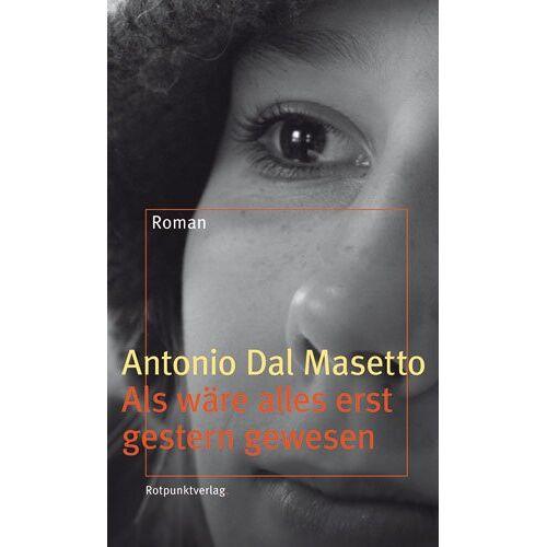 Antonio DalMasetto - Als wäre alles erst gestern gewesen - Preis vom 22.01.2021 05:57:24 h
