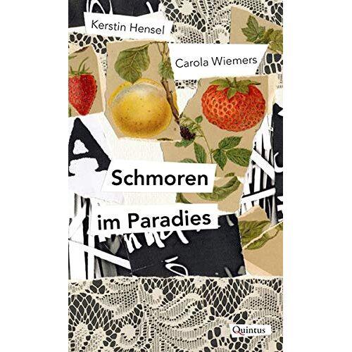 Kerstin Hensel - Schmoren im Paradies: Eine kulinarische Erzählung - Preis vom 14.04.2021 04:53:30 h