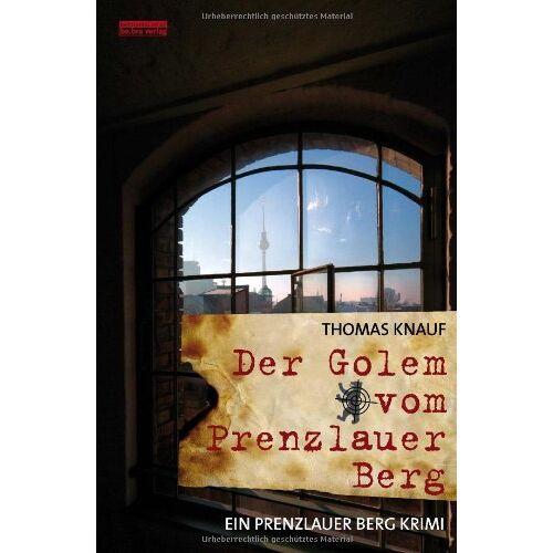 Thomas Knauf - Der Golem vom Prenzlauer Berg: Ein Prenzlauer Berg Krimi - Preis vom 20.01.2021 06:06:08 h