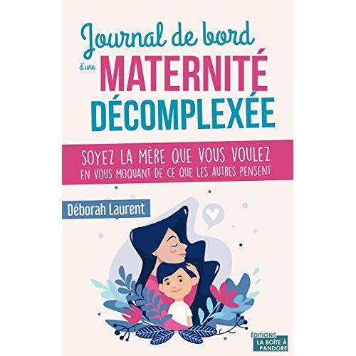 - Journal de bord d'une maternité décomplexée - Preis vom 20.10.2020 04:55:35 h
