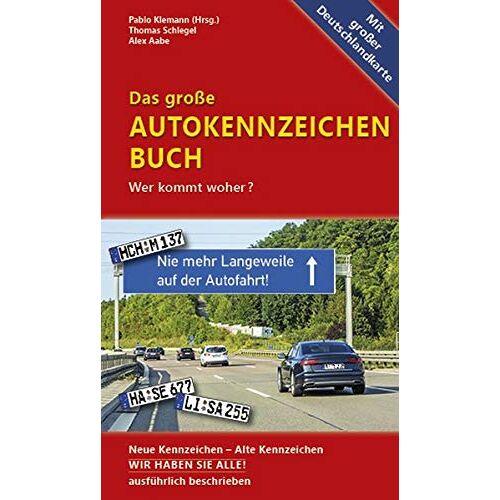 Thomas Schlegel - Das große Autokennzeichen Buch: Wer kommt woher? Neue Kennzeichen – Alte Kennzeichen WIR HABEN SIE ALLE! ausführlich beschrieben. - Preis vom 23.02.2021 06:05:19 h