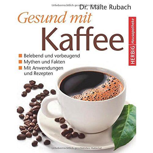 Malte Rubach - Gesund mit Kaffee - Preis vom 06.09.2020 04:54:28 h
