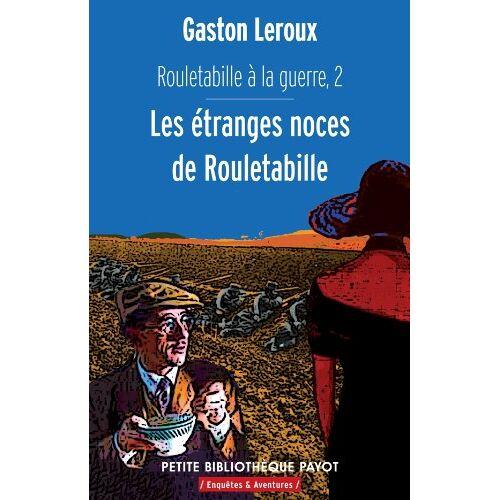 Gaston Leroux - Rouletabille à la guerre : Tome 2, Les étranges noces de Rouletabille - Preis vom 17.04.2021 04:51:59 h