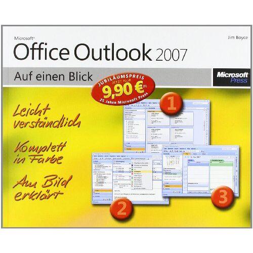 Jim Boyce - Microsoft Office Outlook 2007 auf einen Blick - Jubiläumsausgabe: Jubiläumsausgabe. Leicht verständlich. Komplett in Farbe. Am Bild erklärt - Preis vom 25.01.2020 05:58:48 h