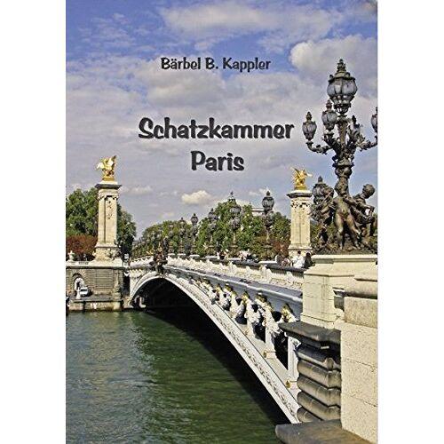 Kappler, Bärbel B. - Schatzkammer Paris - Preis vom 17.04.2021 04:51:59 h