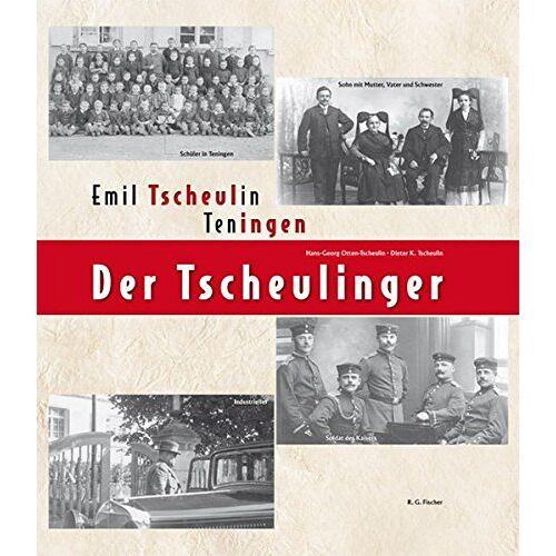 Hans-Georg Otten-Tscheulin - Der Tscheulinger: Emil Tscheulin Teningen - Preis vom 20.10.2020 04:55:35 h