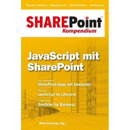 Mirko Schrempp (Hrsg.) - SharePoint Kompendium - Bd. 6: JavaScript mit SharePoint Kompendium - Preis vom 13.04.2021 04:49:48 h
