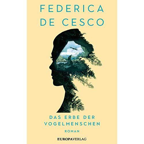 Cesco, Federica de - Das Erbe der Vogelmenschen: Roman - Preis vom 09.05.2021 04:52:39 h