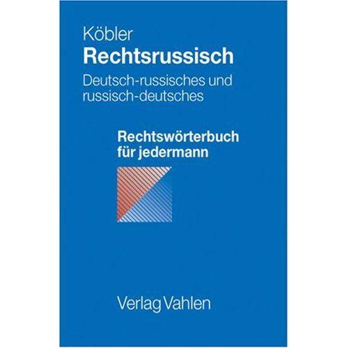 Gerhard Köbler - Rechtsrussisch. Deutsch - Russisches und Russisch - Deutsches Rechtswörterbuch - Preis vom 06.03.2021 05:55:44 h