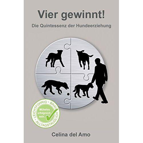 Amo, Celina del - Vier gewinnt!: Die Quintessenz der Hundeerziehung - Preis vom 16.07.2019 06:13:35 h