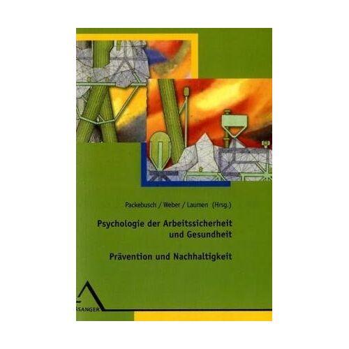 Lutz Packebusch - Psychologie der Arbeitssicherheit und Gesundheit. Prävention und Nachhaltigkeit - 13. Workshop 2005 - Preis vom 20.10.2020 04:55:35 h
