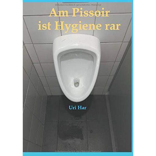 Uri Har - Am Pissoir ist Hygiene rar - Preis vom 13.01.2021 05:57:33 h