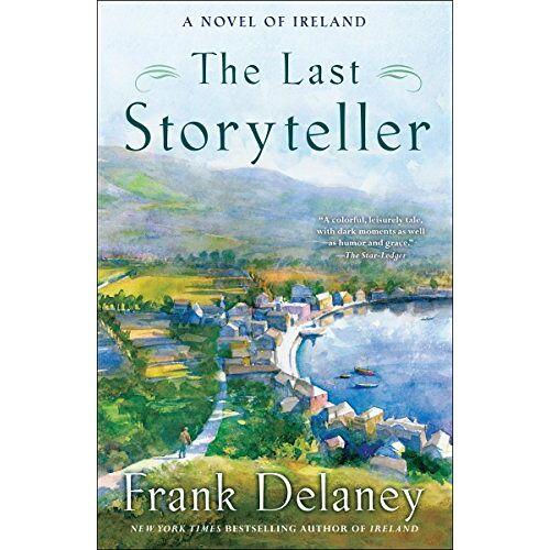 Frank Delaney - The Last Storyteller: A Novel of Ireland - Preis vom 06.09.2020 04:54:28 h