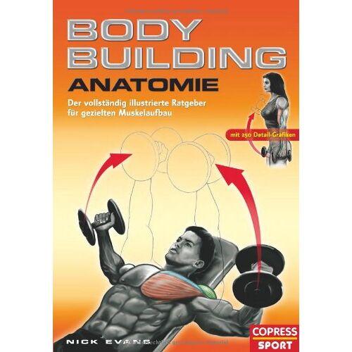 Nick Evans - Bodybuilding Anatomie - Preis vom 12.05.2021 04:50:50 h