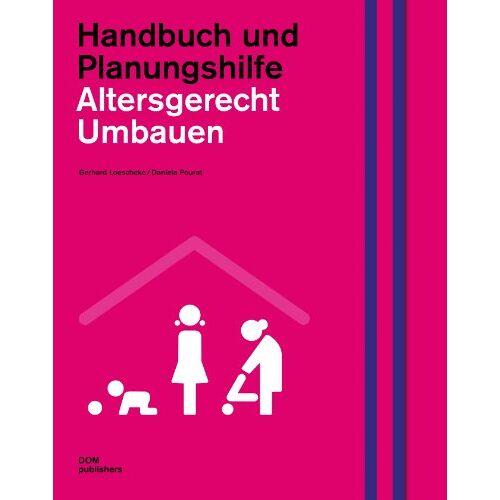 Gerhard Loeschcke - Altersgerecht umbauen. Handbuch und Planungshilfe - Preis vom 16.05.2021 04:43:40 h