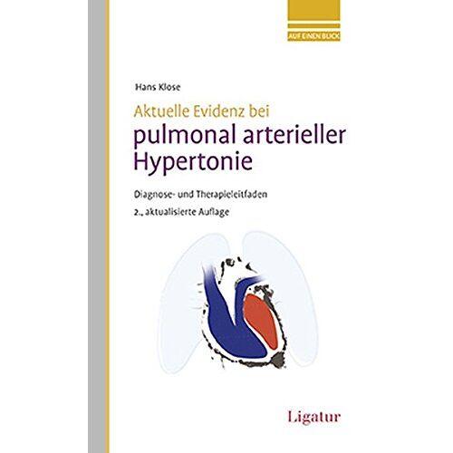 Hans Klose - Aktuelle Evidenz bei pulmonal arterieller Hypertonie: Diagnose- und Therapieleitfaden - Preis vom 29.10.2020 05:58:25 h