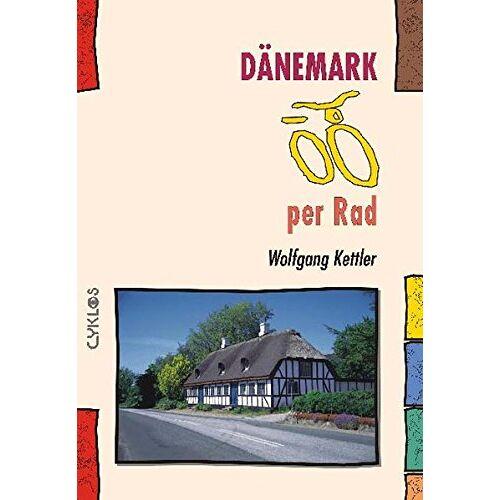 Wolfgang Kettler - Dänemark per Rad (Cyklos-Fahrrad-Reiseführer) - Preis vom 05.09.2020 04:49:05 h