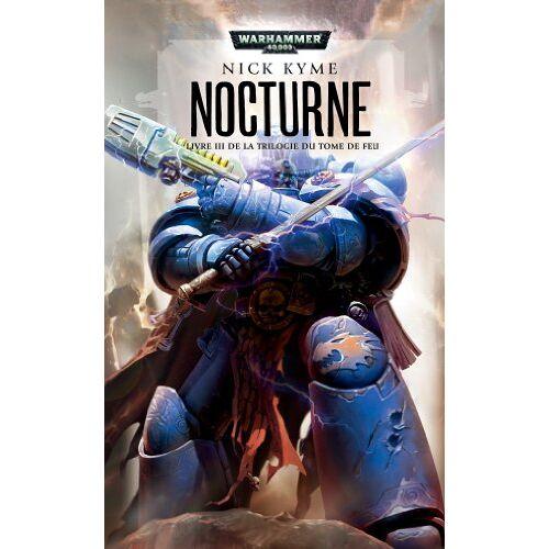 Nick Kyme - Space Marine - La Triologie du Feu, tome 3 : Nocturne - Preis vom 22.10.2020 04:52:23 h