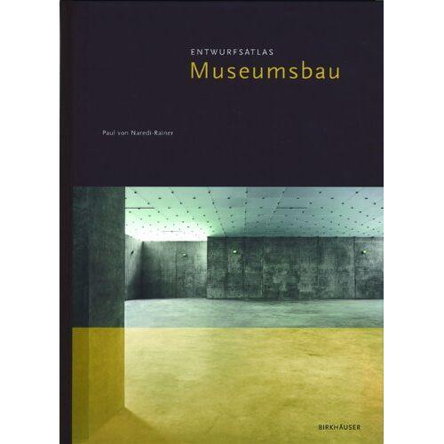 Naredi-Rainer, Paul von - Entwurfsatlas Museumsbau (Entwurfsatlanten) - Preis vom 03.04.2020 04:57:06 h