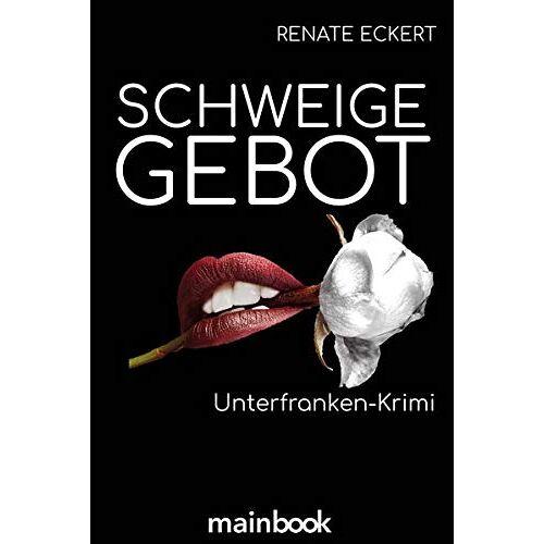 Renate Eckert - Schweigegebot: Unterfranken-Krimi - Preis vom 03.05.2021 04:57:00 h