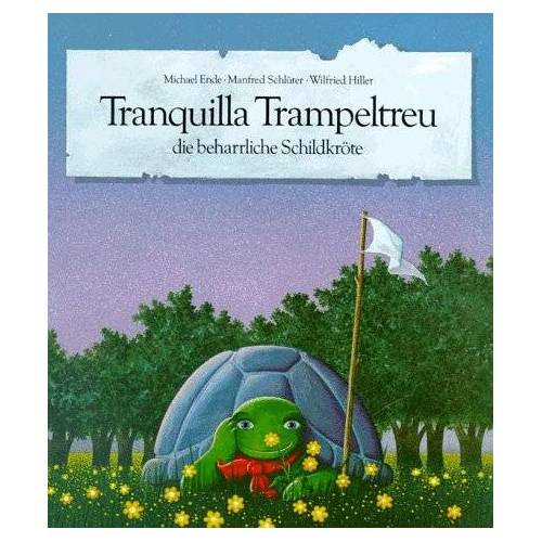 Michael Ende - Tranquilla Trampeltreu die beharrliche Schildkröte - Preis vom 28.02.2021 06:03:40 h