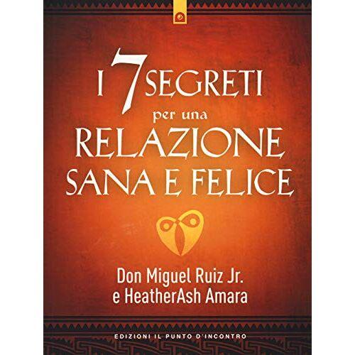 - I 7 segreti per una relazione sana e felice - Preis vom 12.04.2021 04:50:28 h