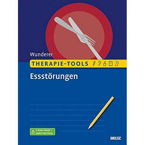 Eva Wunderer - Therapie-Tools Essstörungen: Mit E-Book inside und Arbeitsmaterial - Preis vom 27.02.2021 06:04:24 h