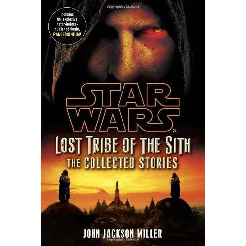 Miller, John Jackson - Lost Tribe of the Sith: Star Wars: The Collected Stories (Star Wars: Lost Tribe of the Sith) - Preis vom 20.10.2020 04:55:35 h