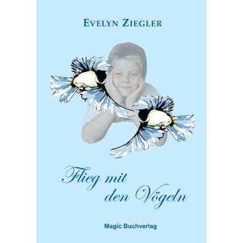 Evelyn Ziegler - Flieg mit den Vögeln - Preis vom 06.03.2021 05:55:44 h