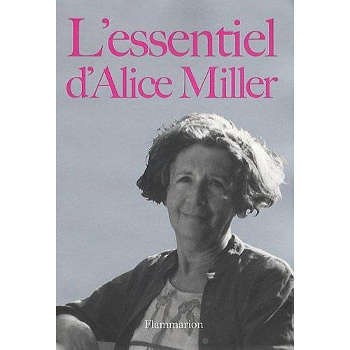 Alice Miller - L'essentiel d'Alice Miller - Preis vom 14.01.2021 05:56:14 h