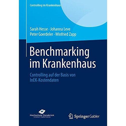 Sarah Hesse - Benchmarking im Krankenhaus: Controlling auf der Basis von InEK-Kostendaten (Controlling im Krankenhaus) (German Edition) - Preis vom 21.10.2020 04:49:09 h