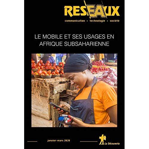 Revue Reseaux - Revue Réseaux Volume 38-219/2020 : Le mobile et ses usages en Afrique Subsaharienne (Revue reseaux) - Preis vom 25.02.2021 06:08:03 h