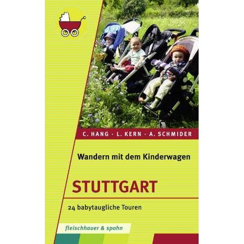 Caroline Hang - Wandern mit dem Kinderwagen - Stuttgart: 24 babytaugliche Touren - Preis vom 05.03.2021 05:56:49 h