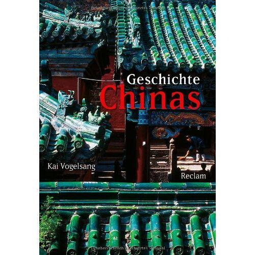 Kai Vogelsang - Geschichte Chinas - Preis vom 18.10.2020 04:52:00 h