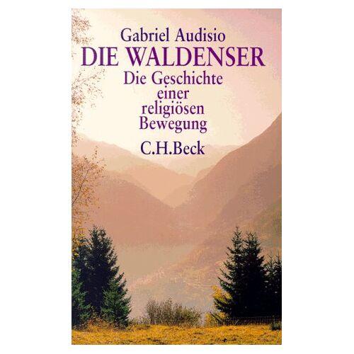 Gabriel Audisio - Die Waldenser. Die Geschichte einer religiösen Bewegung - Preis vom 14.05.2021 04:51:20 h
