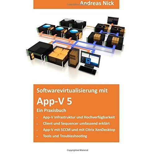 Andreas Nick - Softwarevirtualisierung mit App-V 5: Ein Praxisbuch - Preis vom 11.04.2021 04:47:53 h