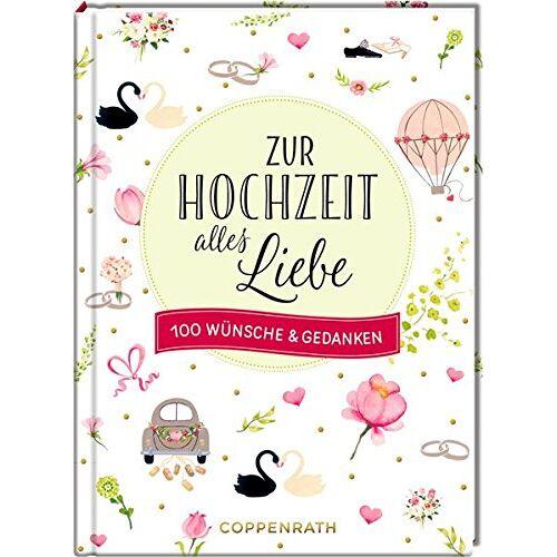 - Zur Hochzeit alles Liebe: 100 Wünsche & Gedanken - Preis vom 06.04.2020 04:59:29 h