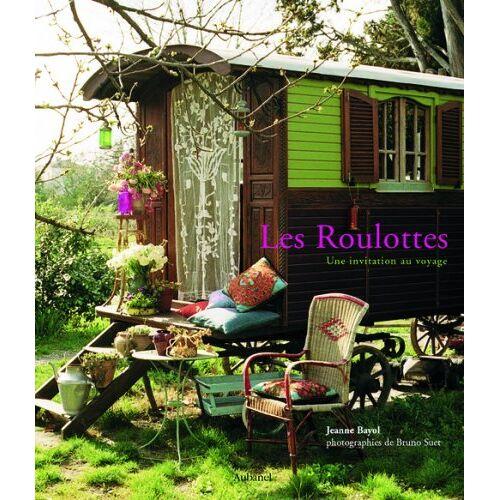 Jeanne Bayol - Les Roulottes : Une invitation au voyage - Preis vom 02.06.2020 05:03:09 h