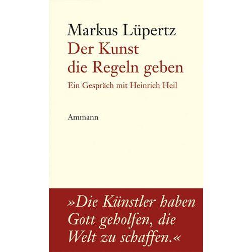 Markus Lüpertz - Der Kunst Regeln geben: Ein Gespräch mit Heinrich Heil - Preis vom 10.09.2020 04:46:56 h