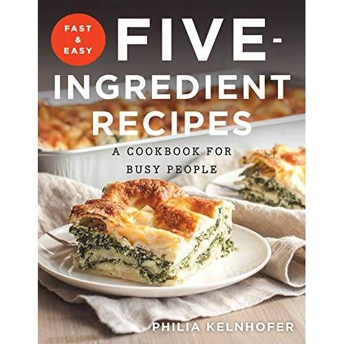 Philia Kelnhofer - Fast and Easy Five-Ingredient Recipes: A Cookbook for Busy People - Preis vom 18.04.2021 04:52:10 h