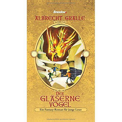 Albrecht Gralle - Der gläserne Vogel: Ein Fantasyroman für junge Leser - Preis vom 24.02.2021 06:00:20 h